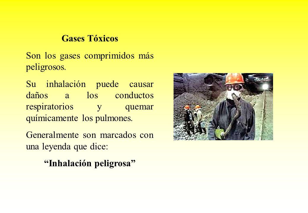 Gases Tóxicos Son los gases comprimidos más peligrosos. Su inhalación puede causar daños a los conductos respiratorios y quemar químicamente los pulmo