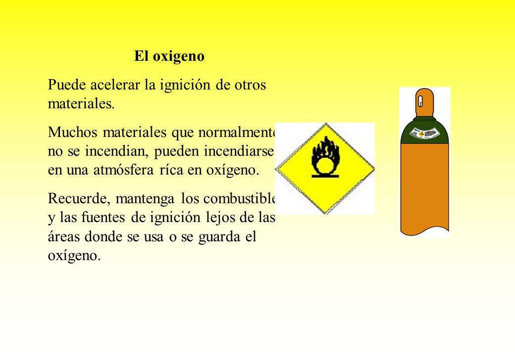 El oxigeno Puede acelerar la ignición de otros materiales. Muchos materiales que normalmente no se incendian, pueden incendiarse en una atmósfera ríca