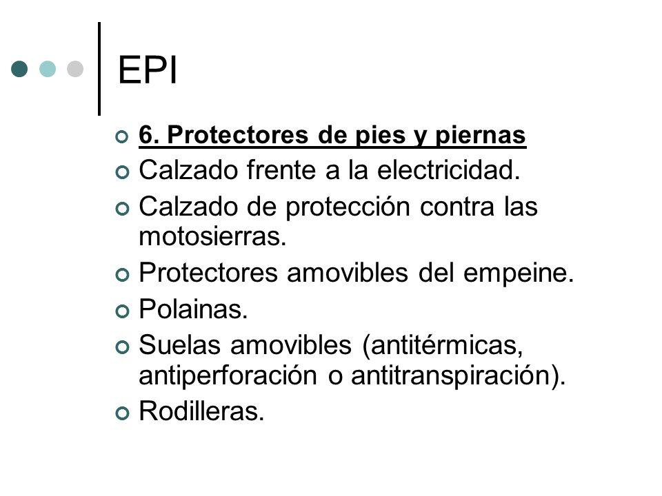 EPI 6. Protectores de pies y piernas Calzado frente a la electricidad. Calzado de protección contra las motosierras. Protectores amovibles del empeine