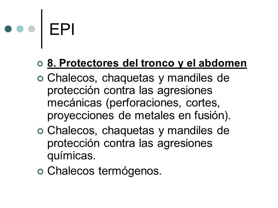 EPI 8. Protectores del tronco y el abdomen Chalecos, chaquetas y mandiles de protección contra las agresiones mecánicas (perforaciones, cortes, proyec