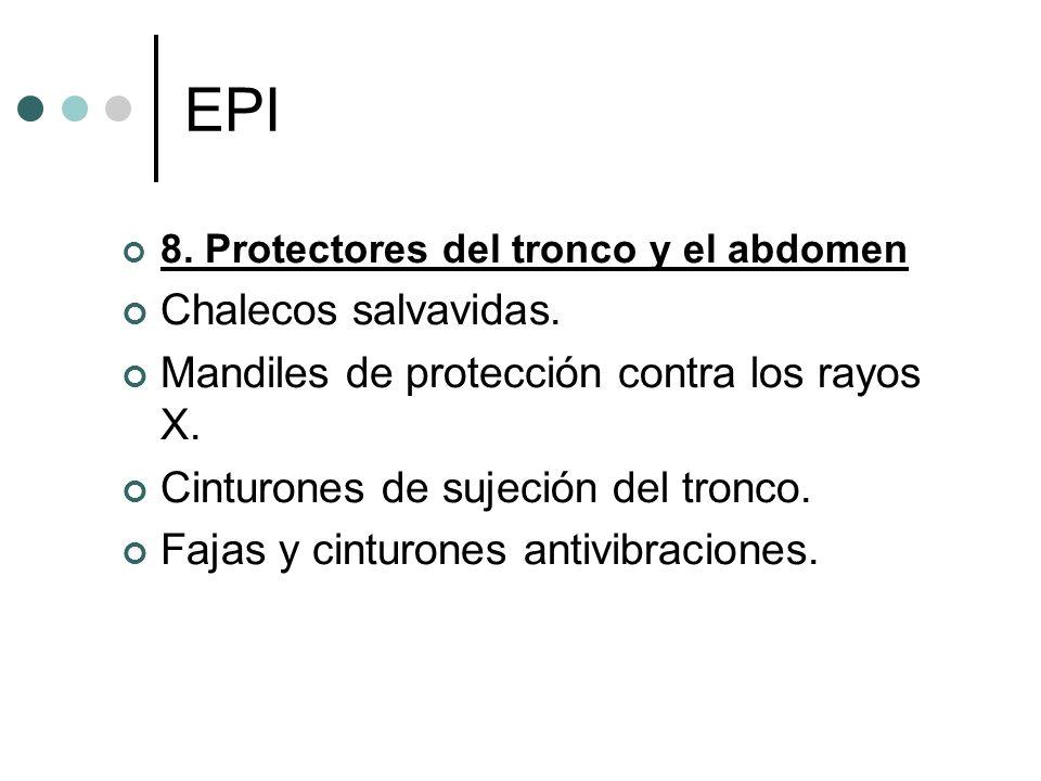 EPI 8. Protectores del tronco y el abdomen Chalecos salvavidas. Mandiles de protección contra los rayos X. Cinturones de sujeción del tronco. Fajas y