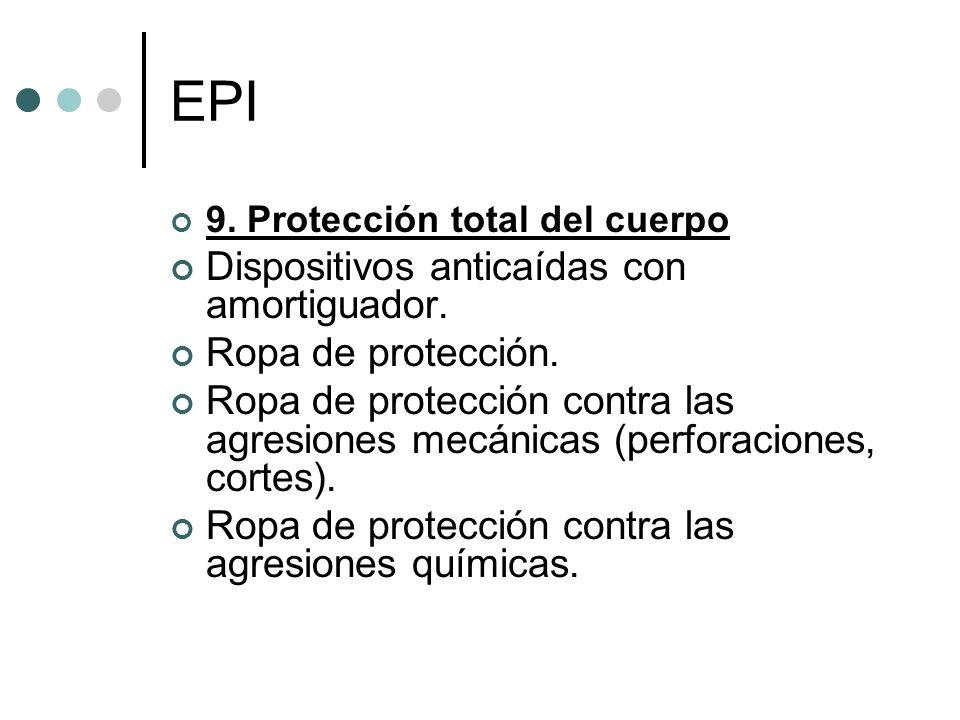 EPI 9. Protección total del cuerpo Dispositivos anticaídas con amortiguador. Ropa de protección. Ropa de protección contra las agresiones mecánicas (p