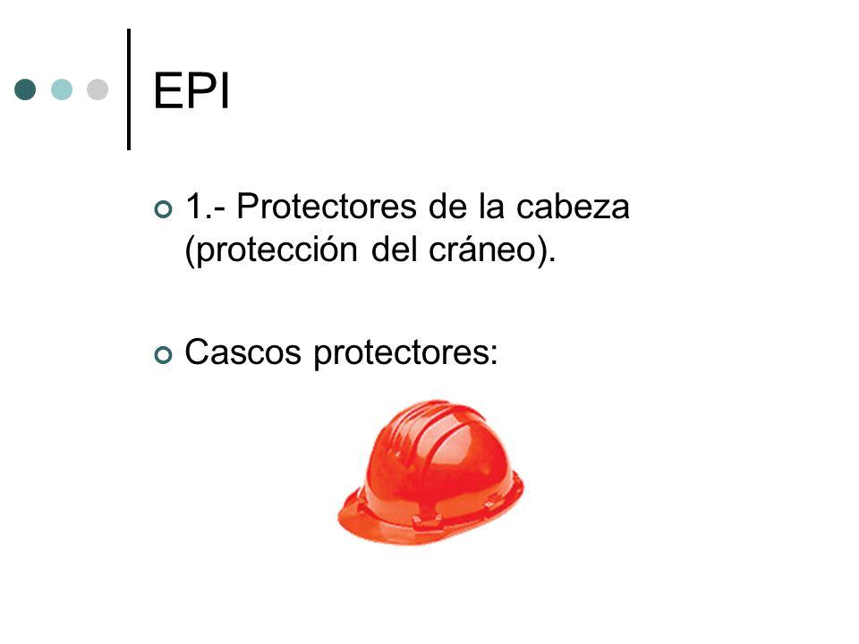 EPI 1.- Protectores de la cabeza (protección del cráneo). Cascos protectores: