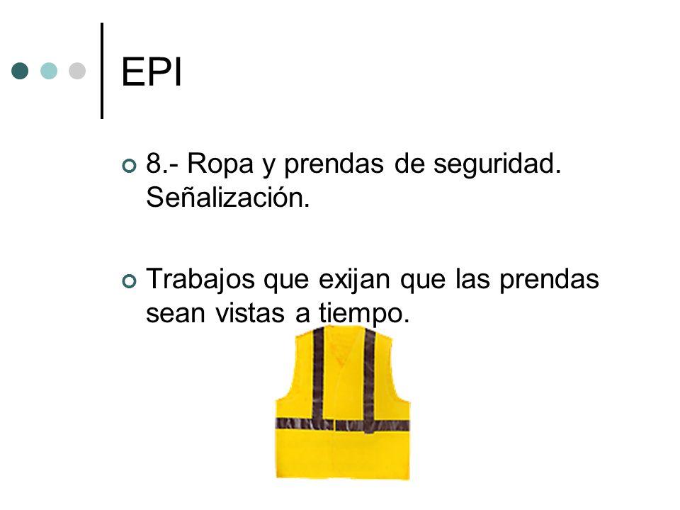 EPI 8.- Ropa y prendas de seguridad. Señalización. Trabajos que exijan que las prendas sean vistas a tiempo.