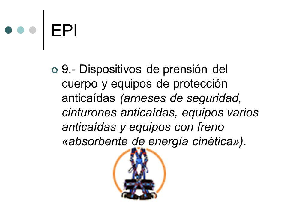 EPI 9.- Dispositivos de prensión del cuerpo y equipos de protección anticaídas (arneses de seguridad, cinturones anticaídas, equipos varios anticaídas