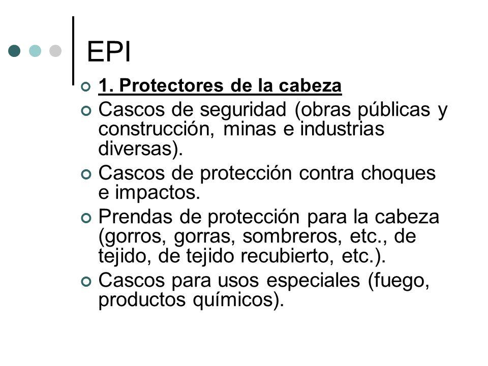 EPI 1. Protectores de la cabeza Cascos de seguridad (obras públicas y construcción, minas e industrias diversas). Cascos de protección contra choques