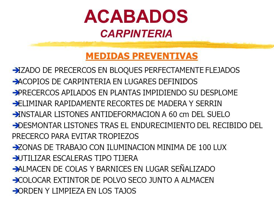 ACABADOS CARPINTERIA MEDIDAS PREVENTIVAS IZADO DE PRECERCOS EN BLOQUES PERFECTAMENTE FLEJADOS ACOPIOS DE CARPINTERIA EN LUGARES DEFINIDOS PRECERCOS AP