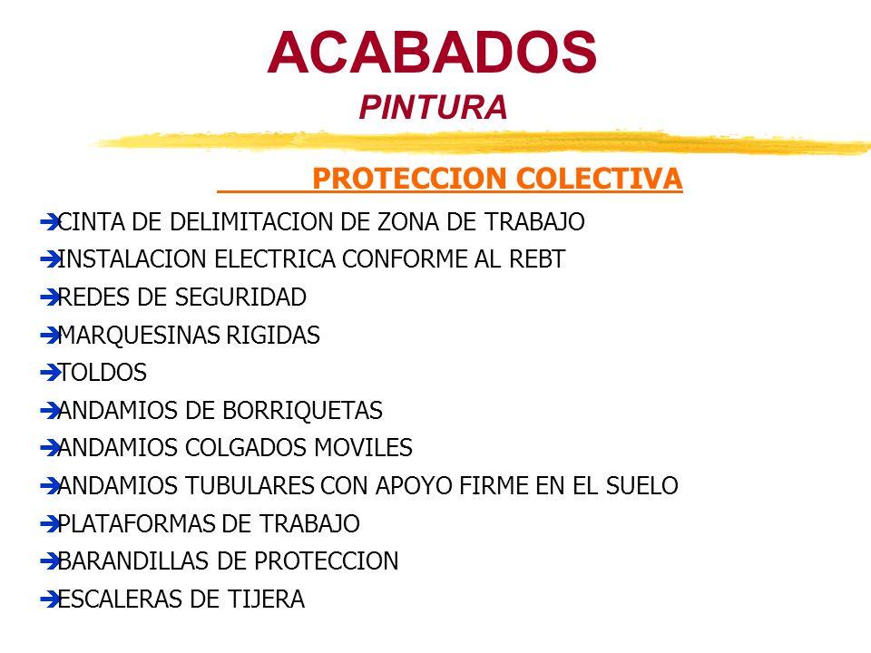ACABADOS PINTURA PROTECCION COLECTIVA CINTA DE DELIMITACION DE ZONA DE TRABAJO INSTALACION ELECTRICA CONFORME AL REBT REDES DE SEGURIDAD MARQUESINAS R