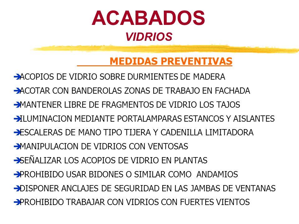 ACABADOS VIDRIOS MEDIDAS PREVENTIVAS ACOPIOS DE VIDRIO SOBRE DURMIENTES DE MADERA ACOTAR CON BANDEROLAS ZONAS DE TRABAJO EN FACHADA MANTENER LIBRE DE