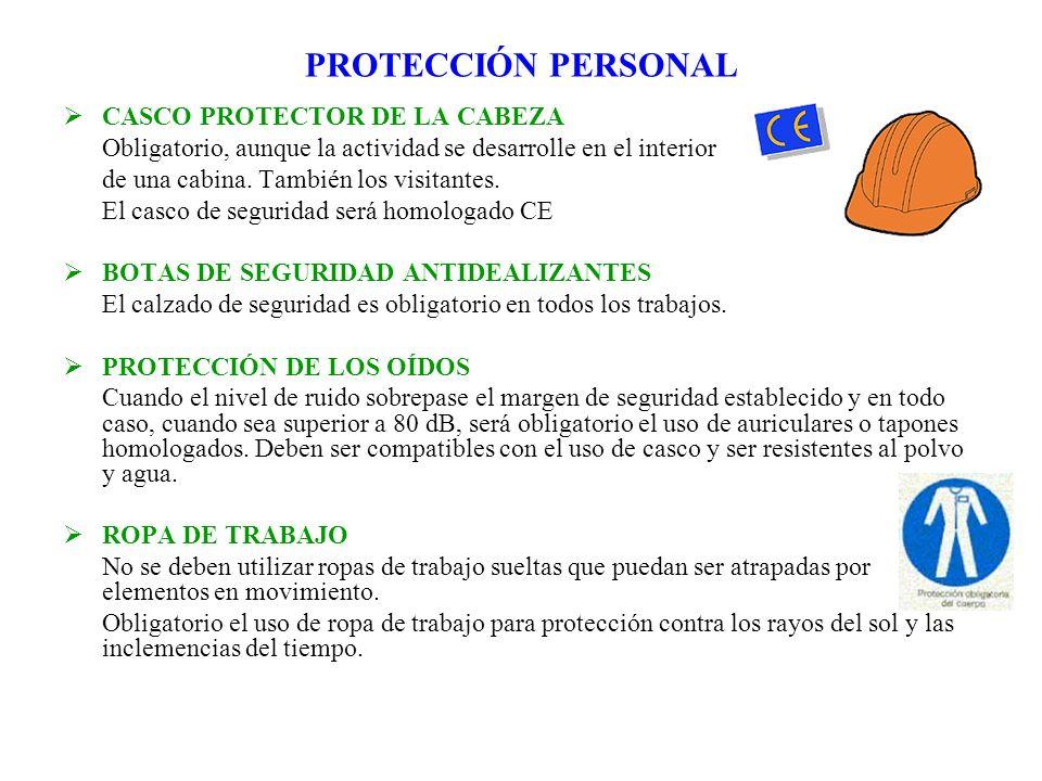 PROTECCIÓN PERSONAL CASCO PROTECTOR DE LA CABEZA Obligatorio, aunque la actividad se desarrolle en el interior de una cabina. También los visitantes.