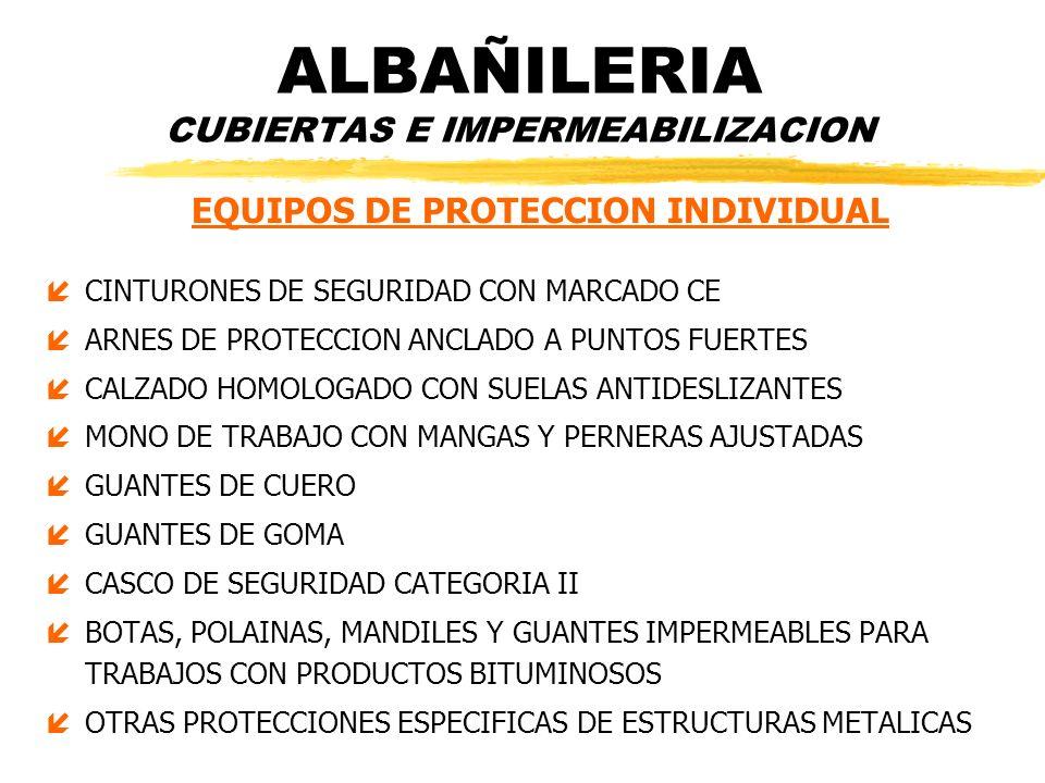ALBAÑILERIA CUBIERTAS E IMPERMEABILIZACION EQUIPOS DE PROTECCION INDIVIDUAL íCINTURONES DE SEGURIDAD CON MARCADO CE íARNES DE PROTECCION ANCLADO A PUN