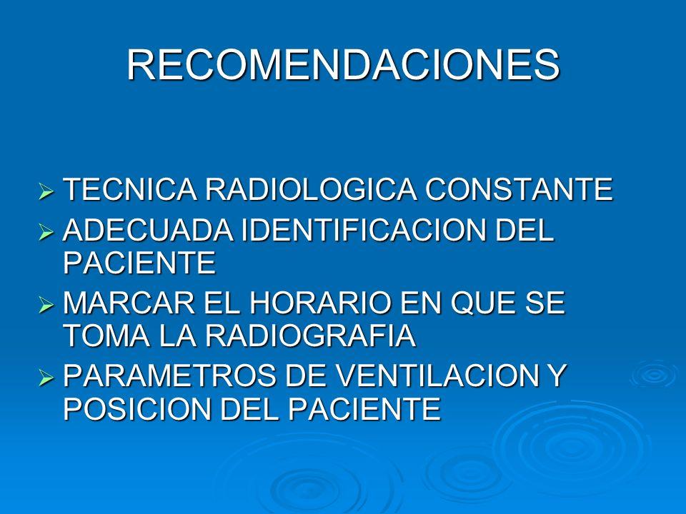 RECOMENDACIONES TECNICA RADIOLOGICA CONSTANTE TECNICA RADIOLOGICA CONSTANTE ADECUADA IDENTIFICACION DEL PACIENTE ADECUADA IDENTIFICACION DEL PACIENTE