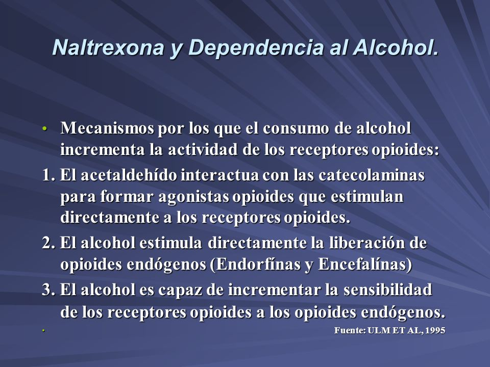Naltrexona y Dependencia al Alcohol. Mecanismos por los que el consumo de alcohol incrementa la actividad de los receptores opioides: Mecanismos por l