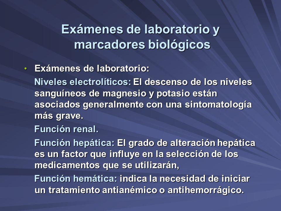 Exámenes de laboratorio y marcadores biológicos Exámenes de laboratorio: Exámenes de laboratorio: Niveles electrolíticos: El descenso de los niveles s