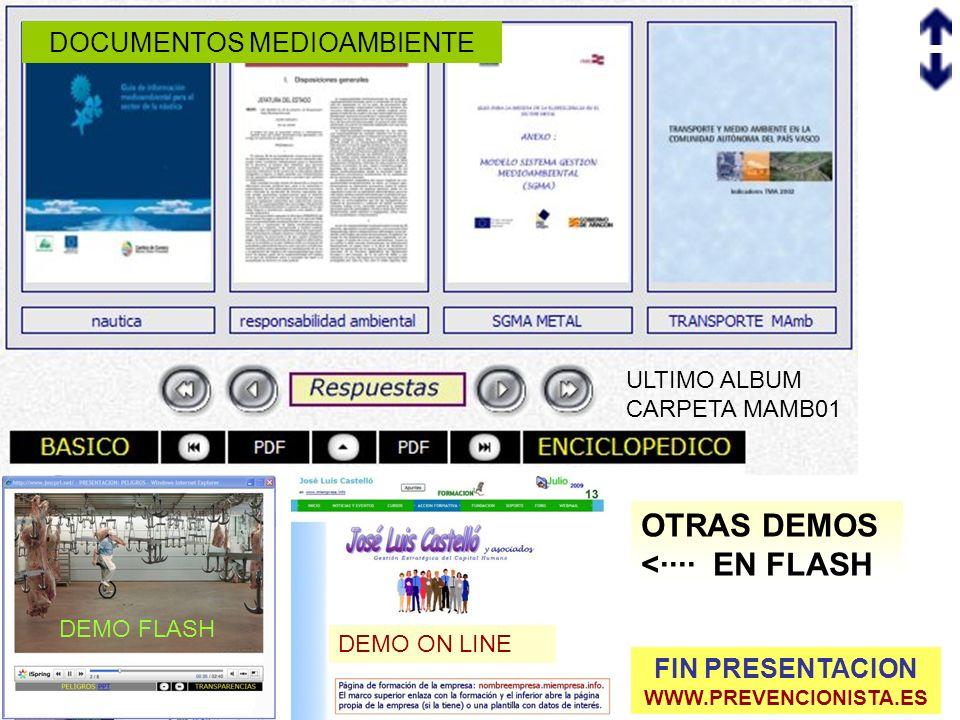 ULTIMO ALBUM CARPETA MAMB01 DEMO FLASH DEMO ON LINE OTRAS DEMOS <···· EN FLASH FIN PRESENTACION WWW.PREVENCIONISTA.ES