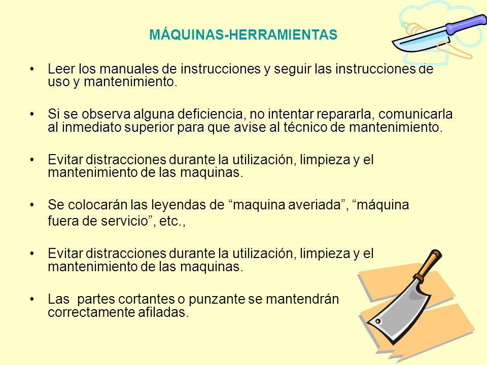 MÁQUINAS-HERRAMIENTAS Leer los manuales de instrucciones y seguir las instrucciones de uso y mantenimiento.Leer los manuales de instrucciones y seguir
