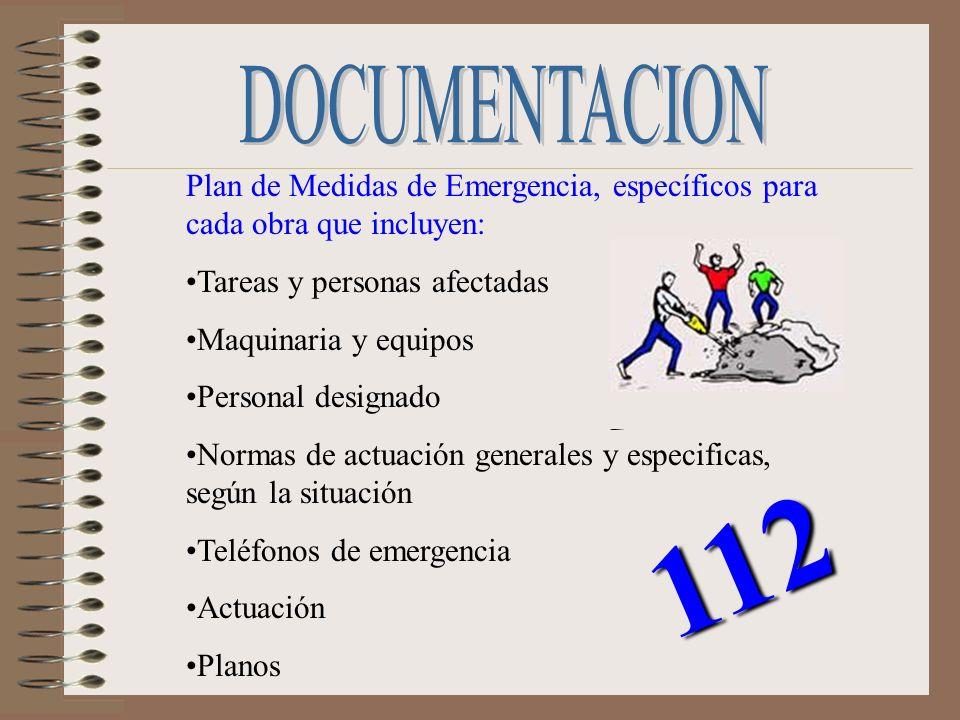 Plan de Medidas de Emergencia, específicos para cada obra que incluyen: Tareas y personas afectadas Maquinaria y equipos Personal designado Normas de
