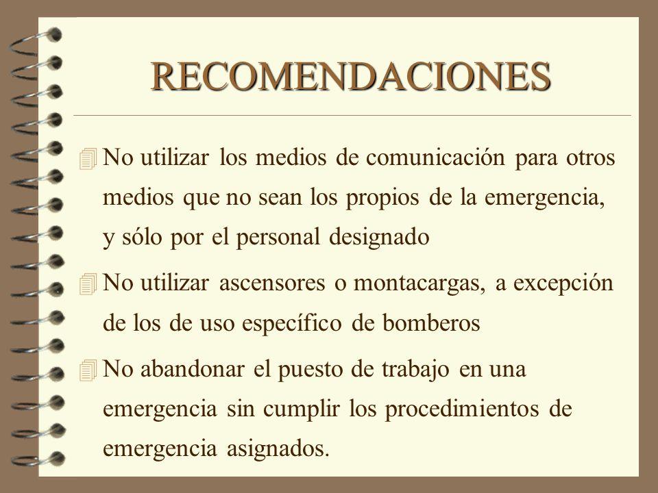 RECOMENDACIONES 4 No utilizar los medios de comunicación para otros medios que no sean los propios de la emergencia, y sólo por el personal designado