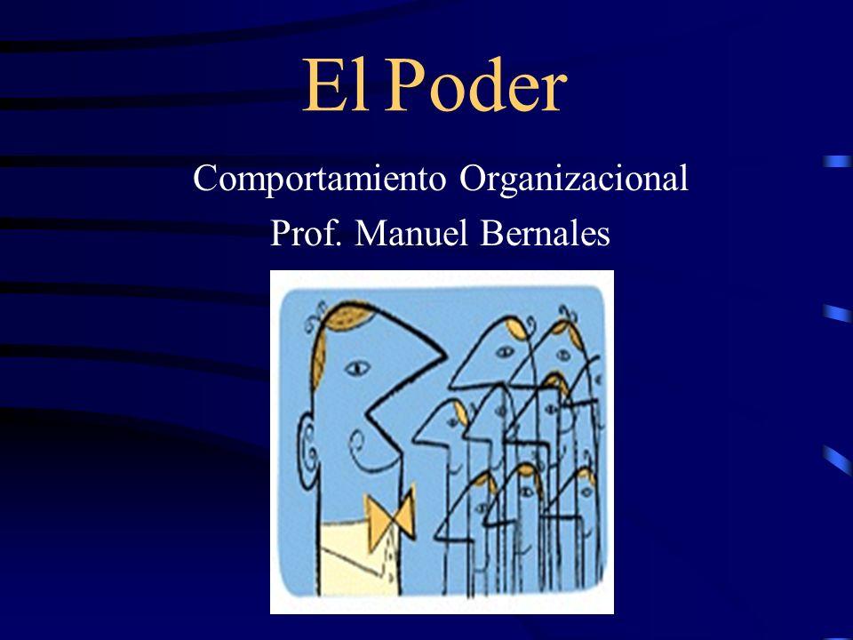 El Poder Comportamiento Organizacional Prof. Manuel Bernales