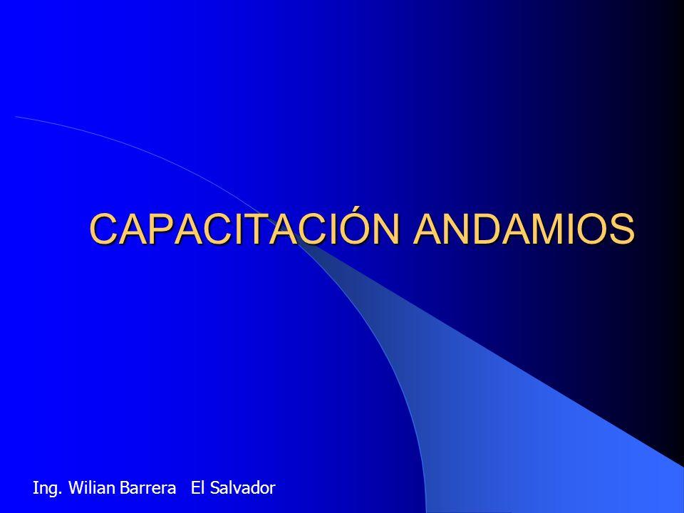 CAPACITACIÓN ANDAMIOS Ing. Wilian Barrera El Salvador