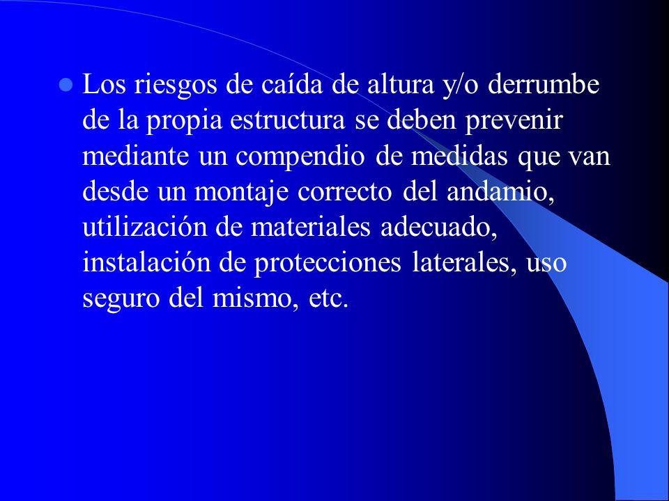 MEDIDAS DE PREVENCIÓN Y DE PROTECCIÓN CAÍDAS DE ALTURA A DISTINTO NIVEL Y DERRUMBE DE LA ESTRUCTURA