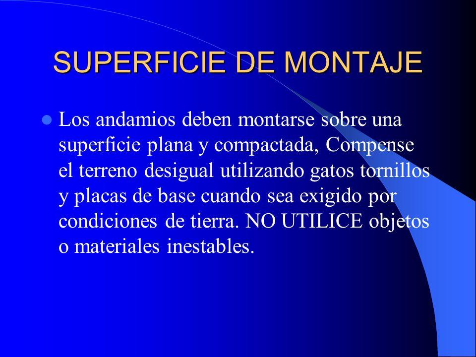 REVISAR COMPLETO EL ENSAMBLAJE DE ANDAMIO ANTES DE USARLO. Inspeccione el ensamblaje completamente para ver que se cumplió con la seguridad, que está