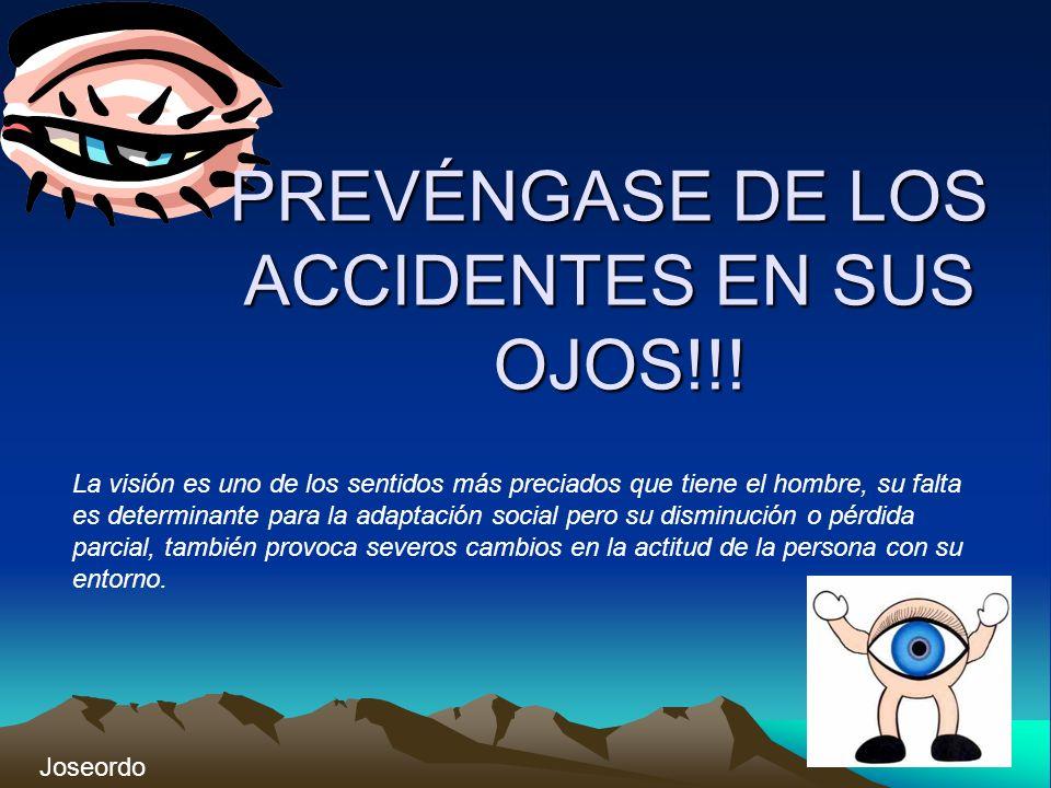 PREVÉNGASE DE LOS ACCIDENTES EN SUS OJOS!!.