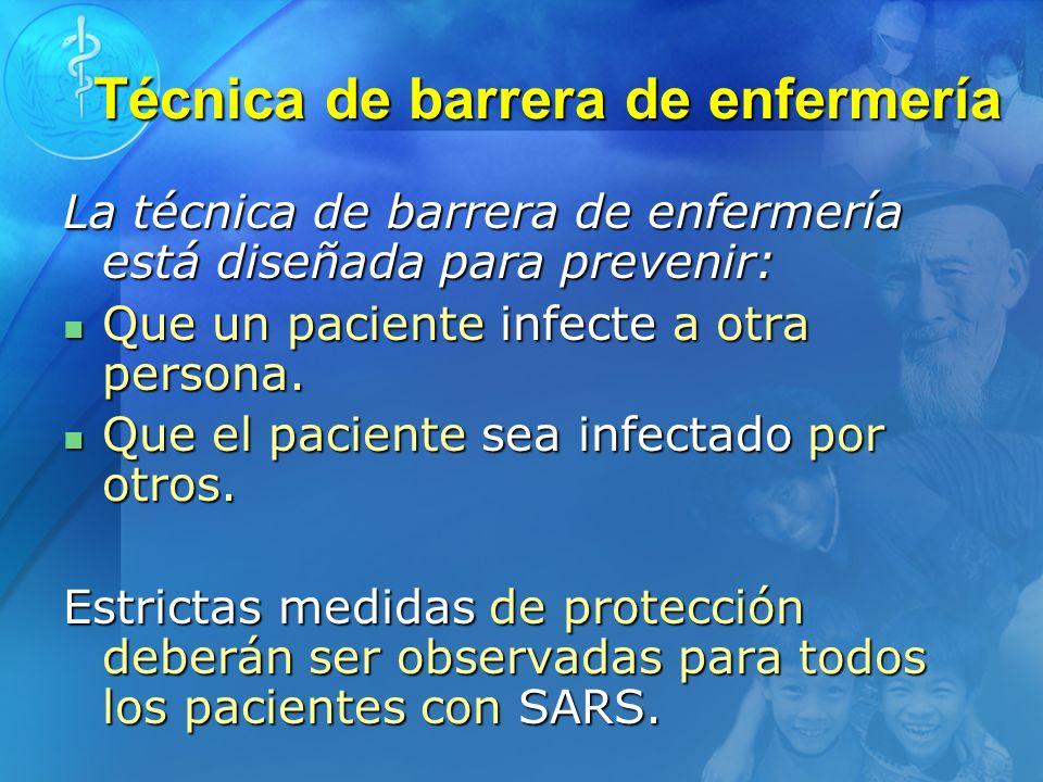 Técnica de barrera de enfermería La técnica de barrera de enfermería está diseñada para prevenir: Que un paciente infecte a otra persona. Que un pacie