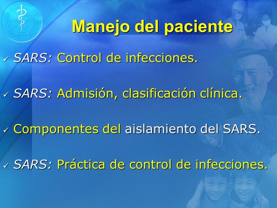 Manejo del paciente SARS: Control de infecciones. SARS: Control de infecciones. SARS: Admisión, clasificación clínica. SARS: Admisión, clasificación c