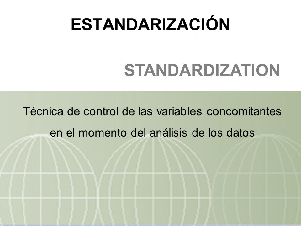 Métodos para estandarizar – directo (o de la población estándar) – cuando disponemos de tasas específicas conocidas y fiables – indirecto (o de la tasa estándar) Principio de la estandarización –Calcular tasas hipotéticas para cada grupo de comparación, usando una distribución artificial idéntica del factor de confusión por el cual estandarizar