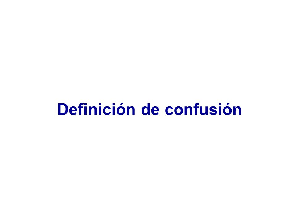 CONFUSIÓN Situación en la que la asociación entre una determinada exposición y un determinado resultado es debida a la influencia de una tercera variable confounding