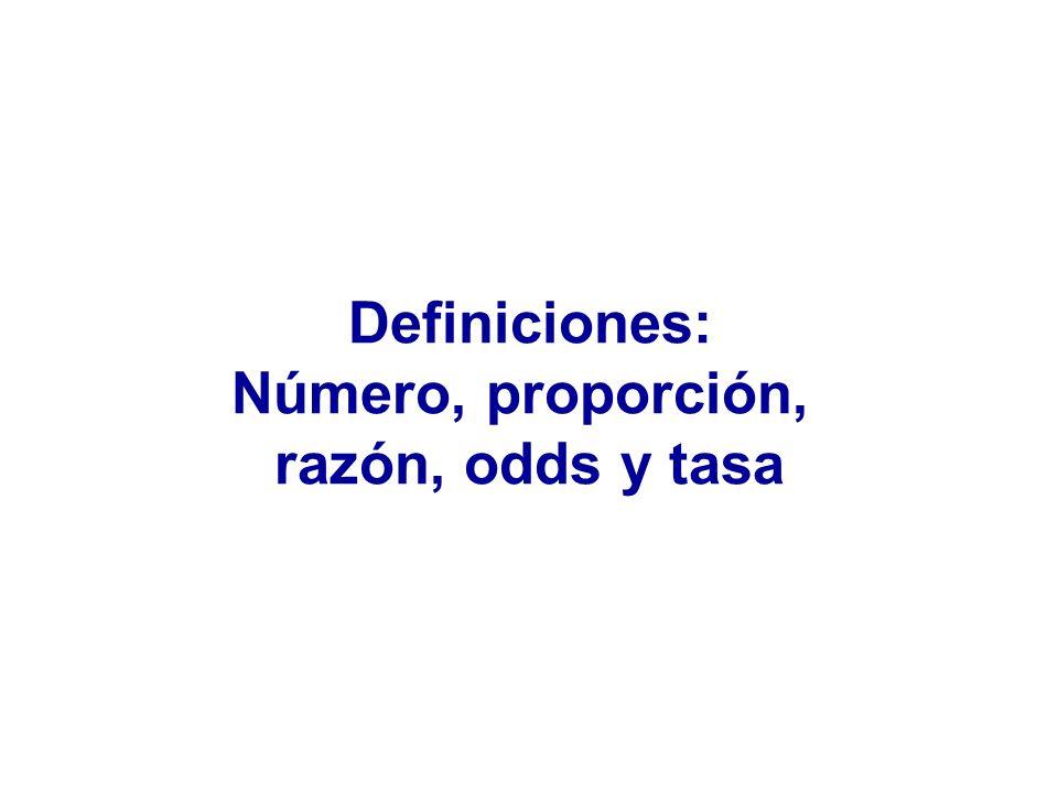 Definiciones: Número, proporción, razón, odds y tasa