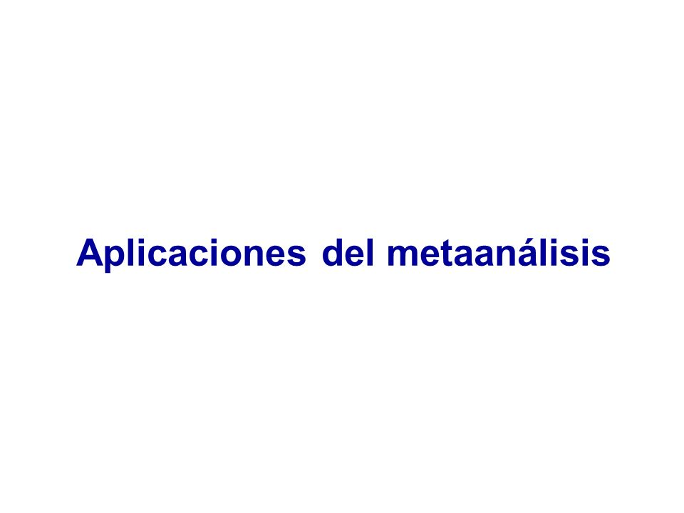 Aplicaciones del metaanálisis