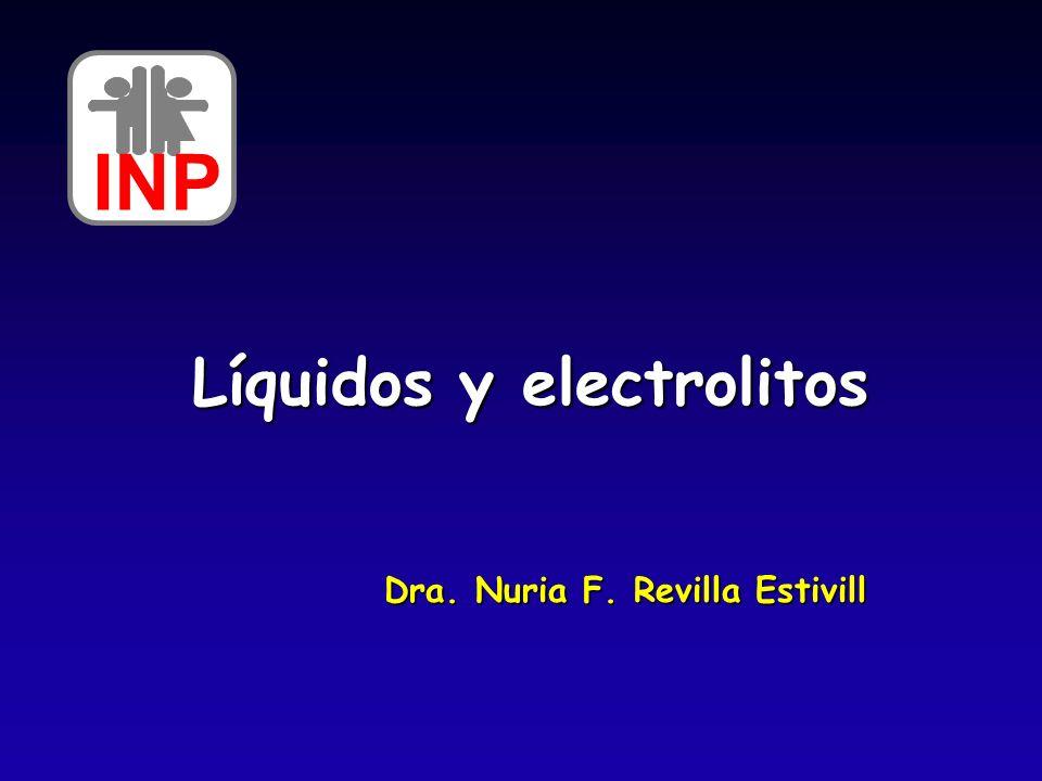 INP Líquidos y electrolitos Dra. Nuria F. Revilla Estivill