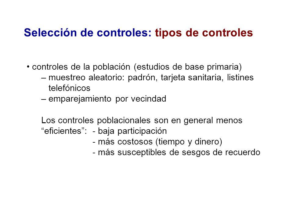 Selección de controles: tipos de controles controles de la población (estudios de base primaria) – muestreo aleatorio: padrón, tarjeta sanitaria, list