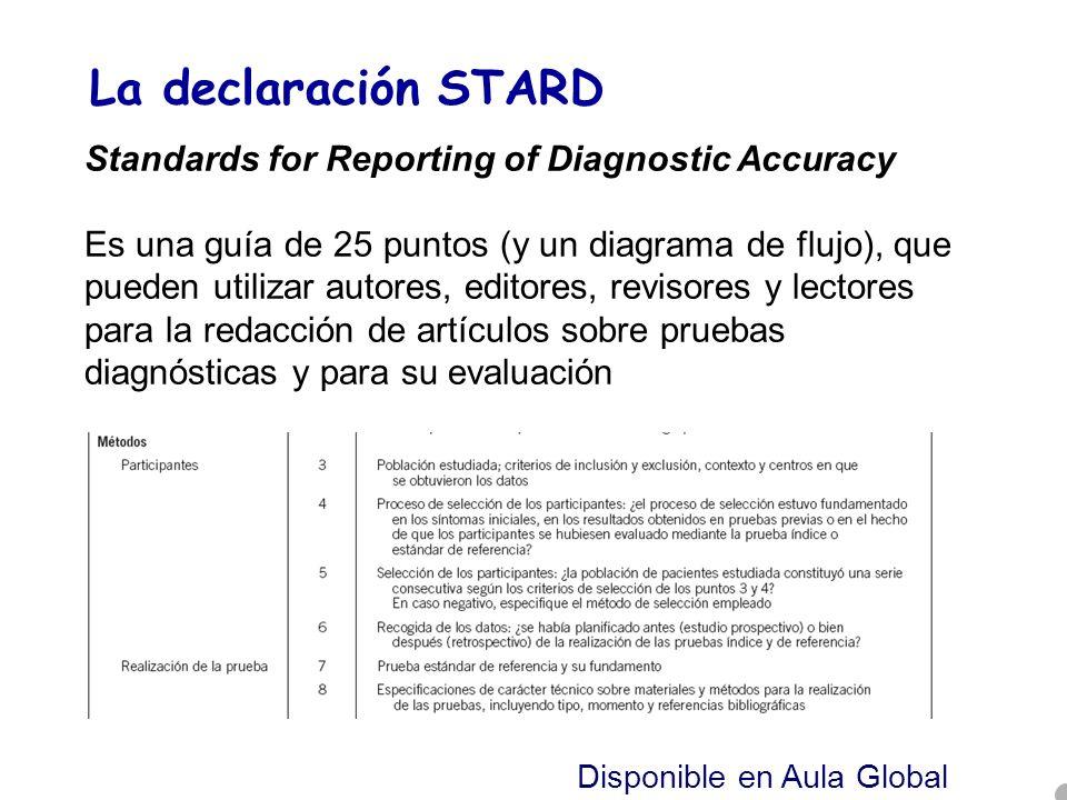 La declaración STARD Standards for Reporting of Diagnostic Accuracy Es una guía de 25 puntos (y un diagrama de flujo), que pueden utilizar autores, ed
