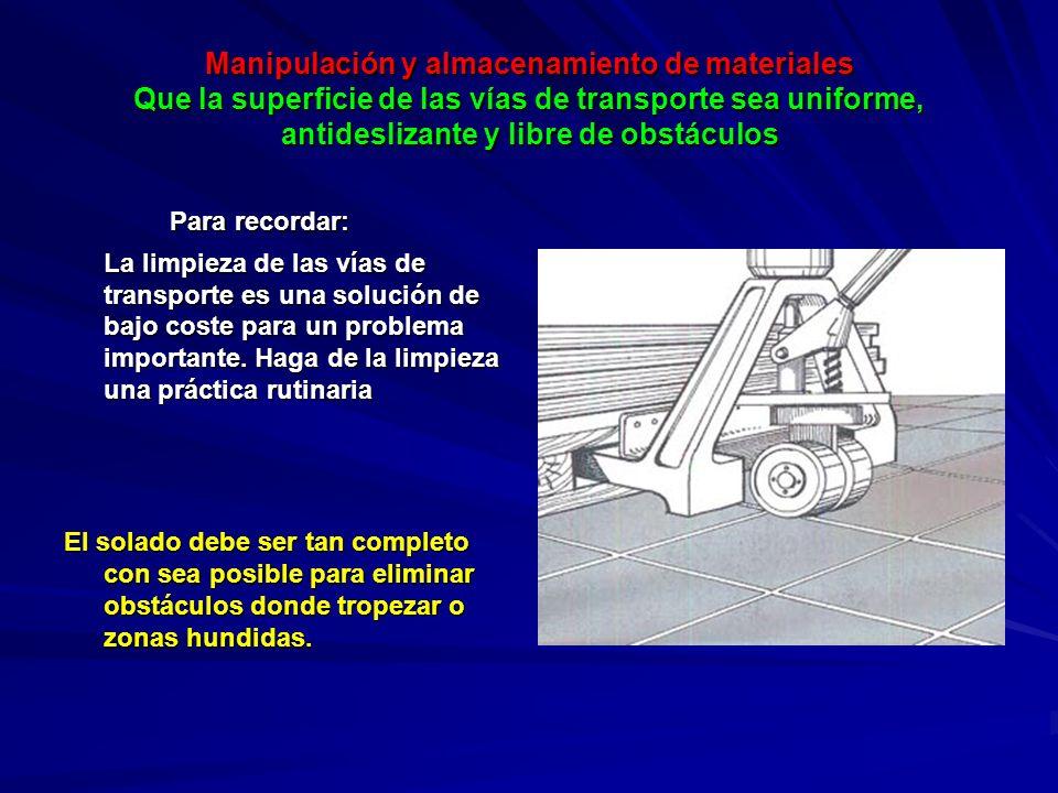 Manipulación y almacenamiento de materiales Emplear carros auxiliares móviles para evitar cargas y descargas innecesarias.