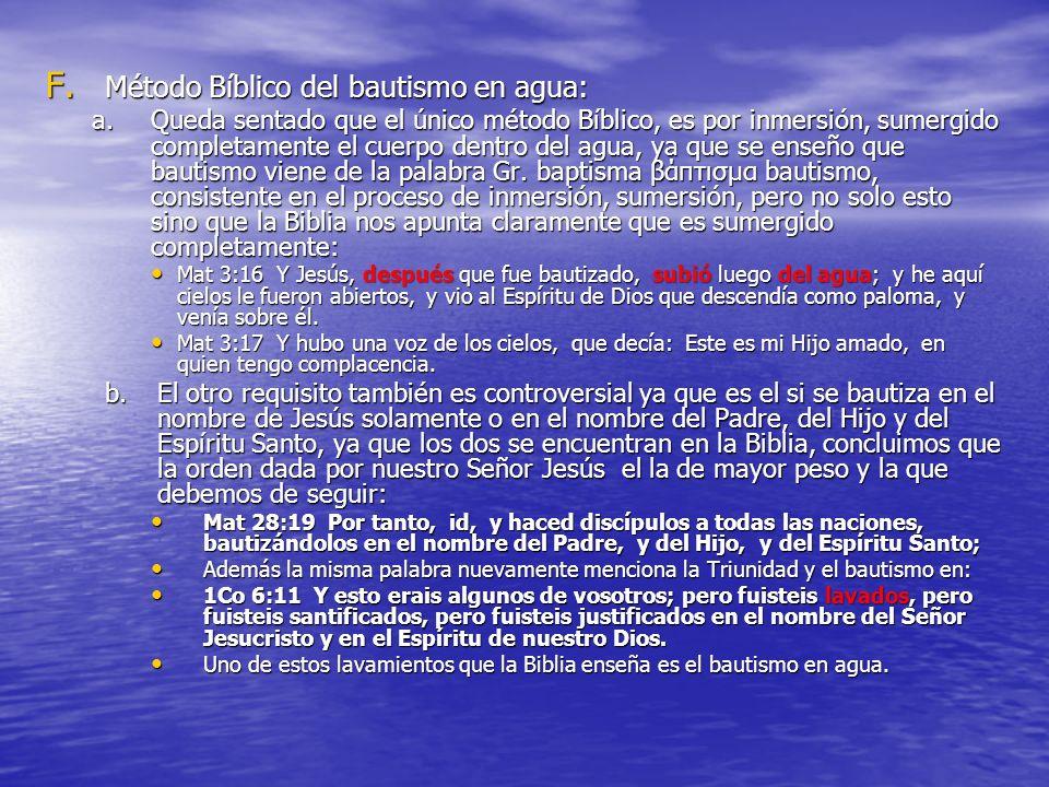 E. Requisitos para ser Bautizado: Aunque los requisitos puedan variar de iglesia en iglesia con respecto al tiempo que se ha congregado (por ejemplo a