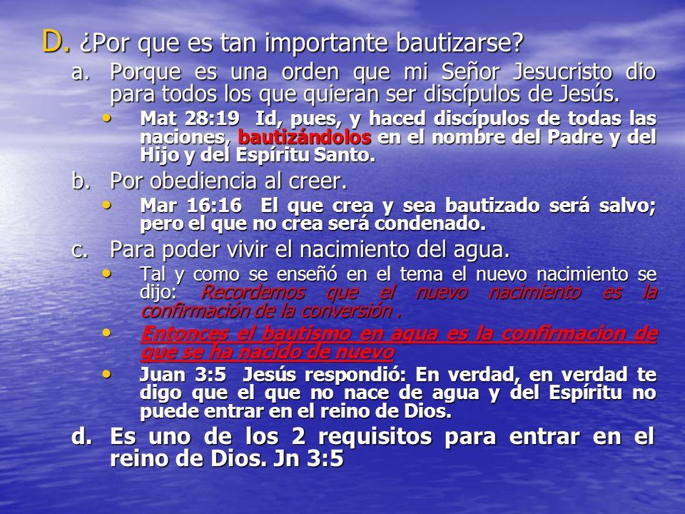 C. Su significado: a.Bautizarse significa la identificación pública con Cristo, su evangelio, su muerte y resurrección. Rom 6:4,5 b.La muerte de nuest