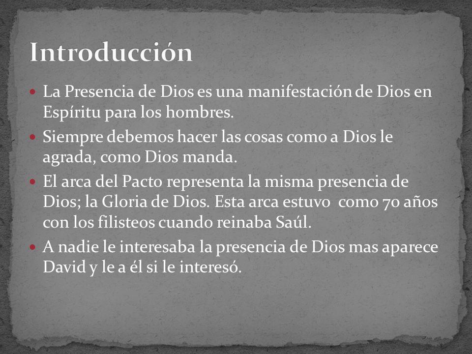 La Presencia de Dios es una manifestación de Dios en Espíritu para los hombres. Siempre debemos hacer las cosas como a Dios le agrada, como Dios manda