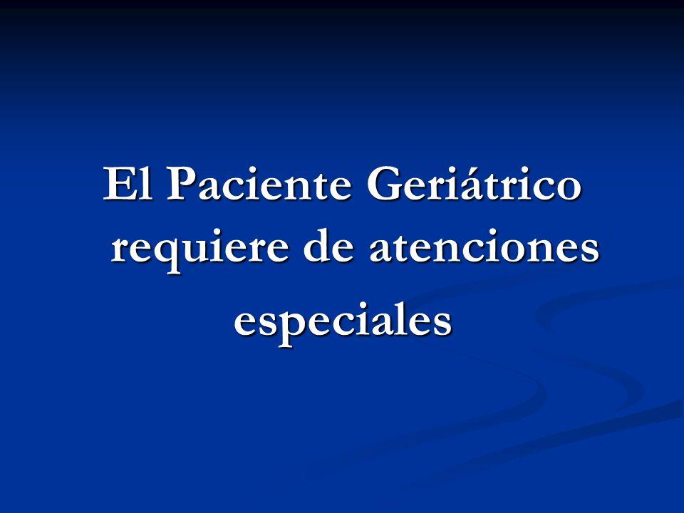 El Paciente Geriátrico requiere de atenciones especiales
