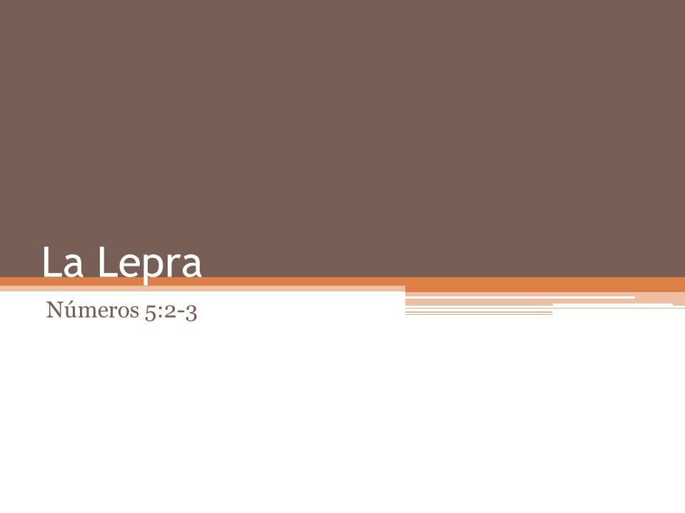 La Lepra Números 5:2-3