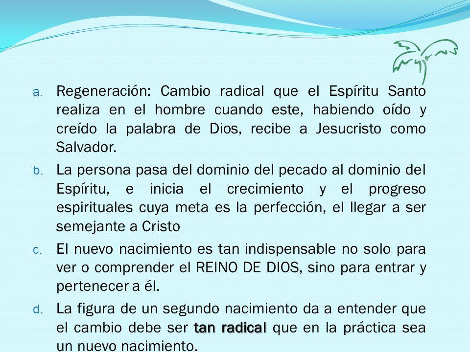 4.Necesidad de nacer de nuevo (regeneración) a.