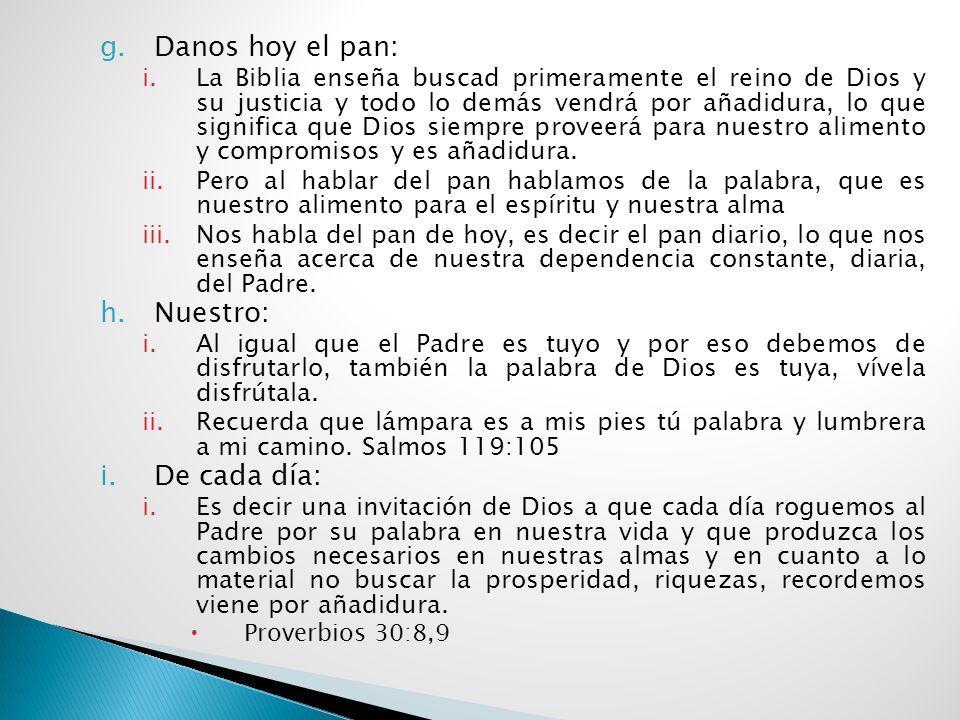 f.Hágase tu voluntad, así en la tierra como en el cielo. i.Nos habla nuevamente de nuestra entrega a Dios, una entrega total, de total dependencia de