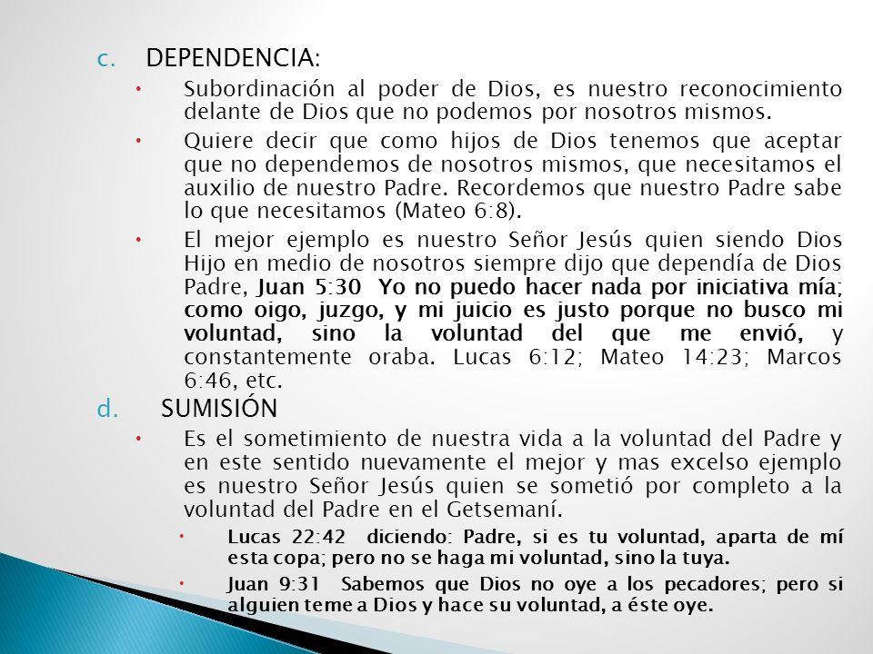 6.Elementos Básicos de la Oración: a.Devoción Respeto, admiración y veneración, en cuanto a la grandeza de El. Significa acercarnos con un amor ardien