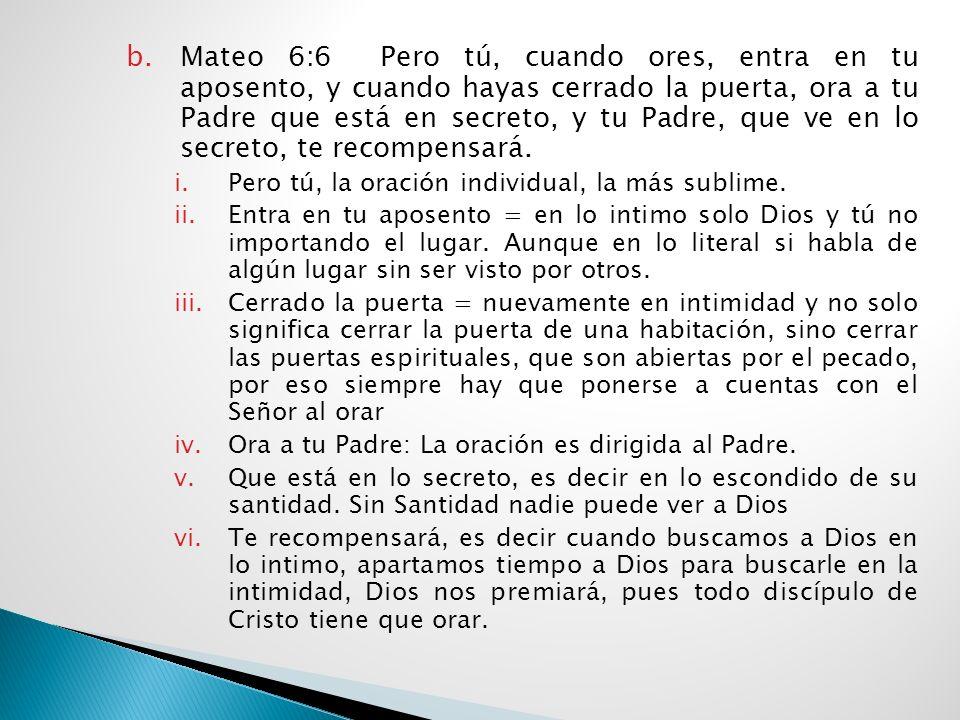 4. ¿Que hay que saber antes de orar? a.Esto es importante ya que vamos a comprobar con la Biblia el ejemplo clave que mi Jesús dio a sus discípulos, y