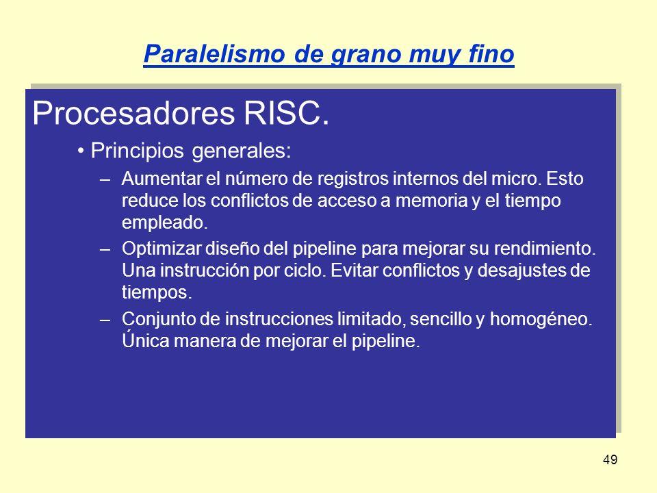 49 Procesadores RISC. Principios generales: –Aumentar el número de registros internos del micro. Esto reduce los conflictos de acceso a memoria y el t
