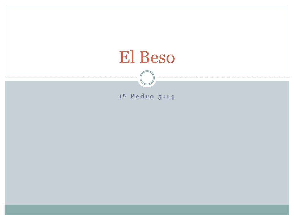 1ª Pedro 5:14 El Beso