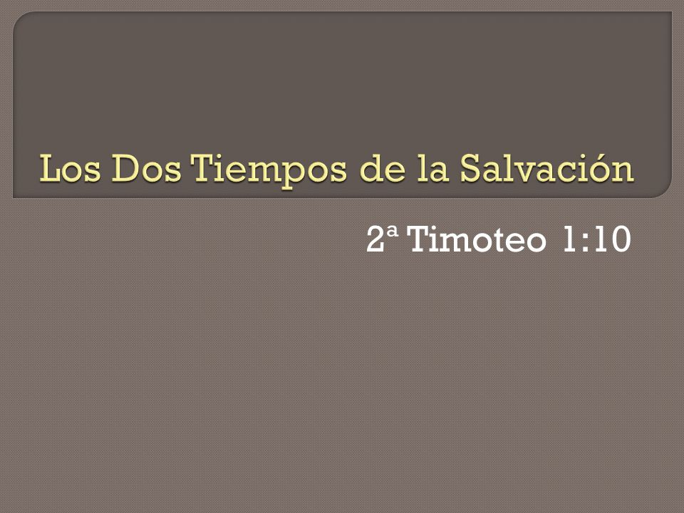 2ª Timoteo 1:10