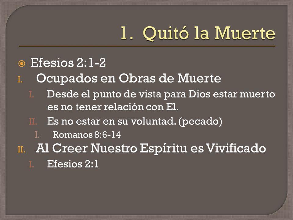 Efesios 2:1-2 I. Ocupados en Obras de Muerte I. Desde el punto de vista para Dios estar muerto es no tener relación con El. II. Es no estar en su volu